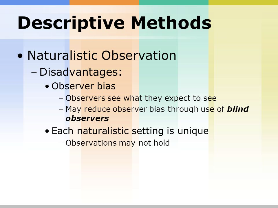 psychology naturalistic observation Structured observation represents a compromise between the passive nonintervention of naturalistic observation, and the systematic manipulation of independent variables and precise control characterized by lab experiments.