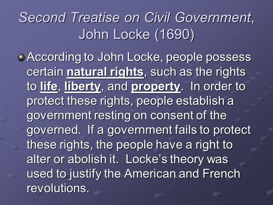 the role of a civil government according to john locke Locke, john 1632-1704  overview  government, john locke examines humankind's transition from its original state of nature to a civil society according to locke.