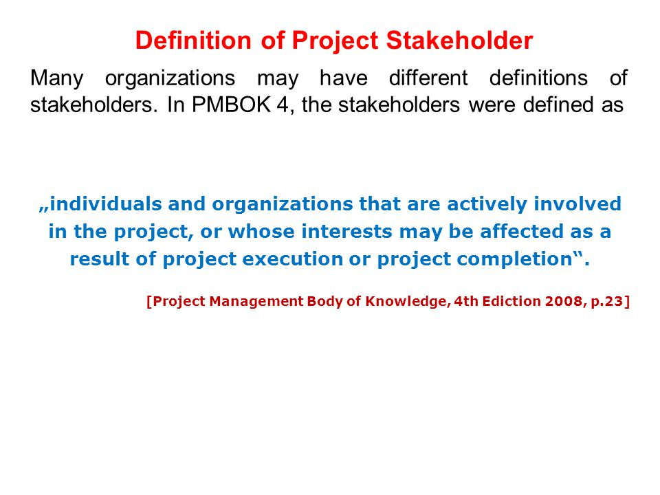 Define the term stakeholder