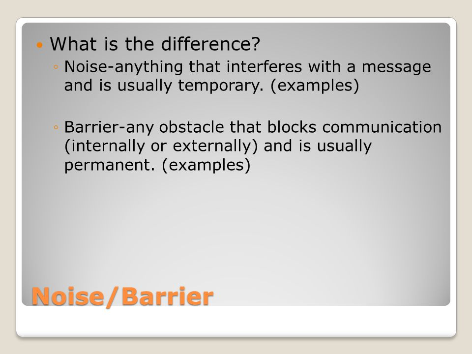 Noise/Barrier What is the difference
