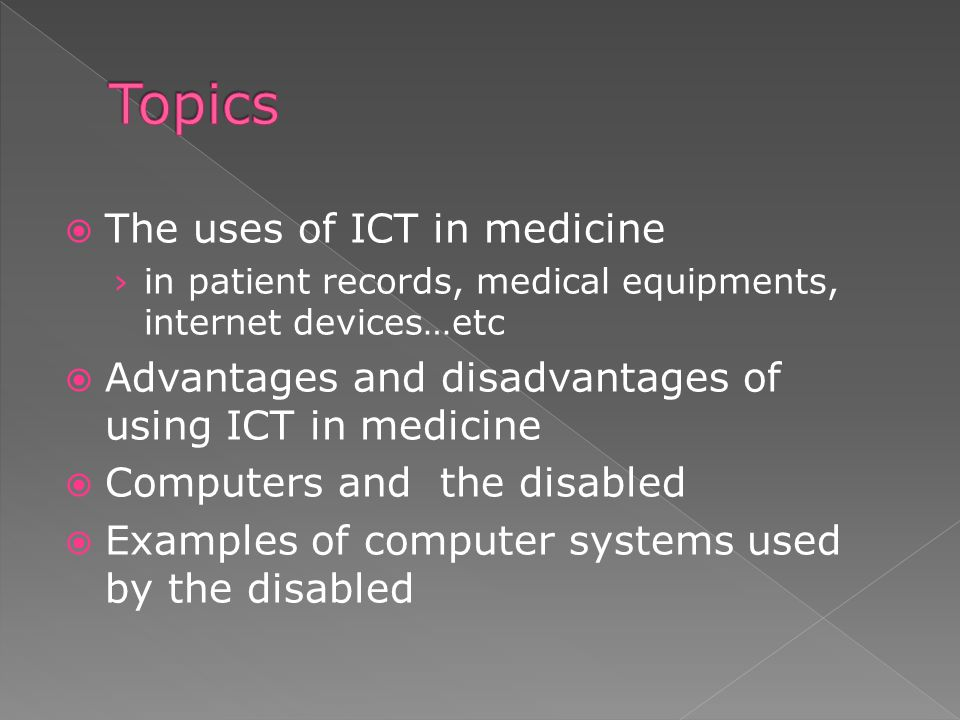 Topics The uses of ICT in medicine