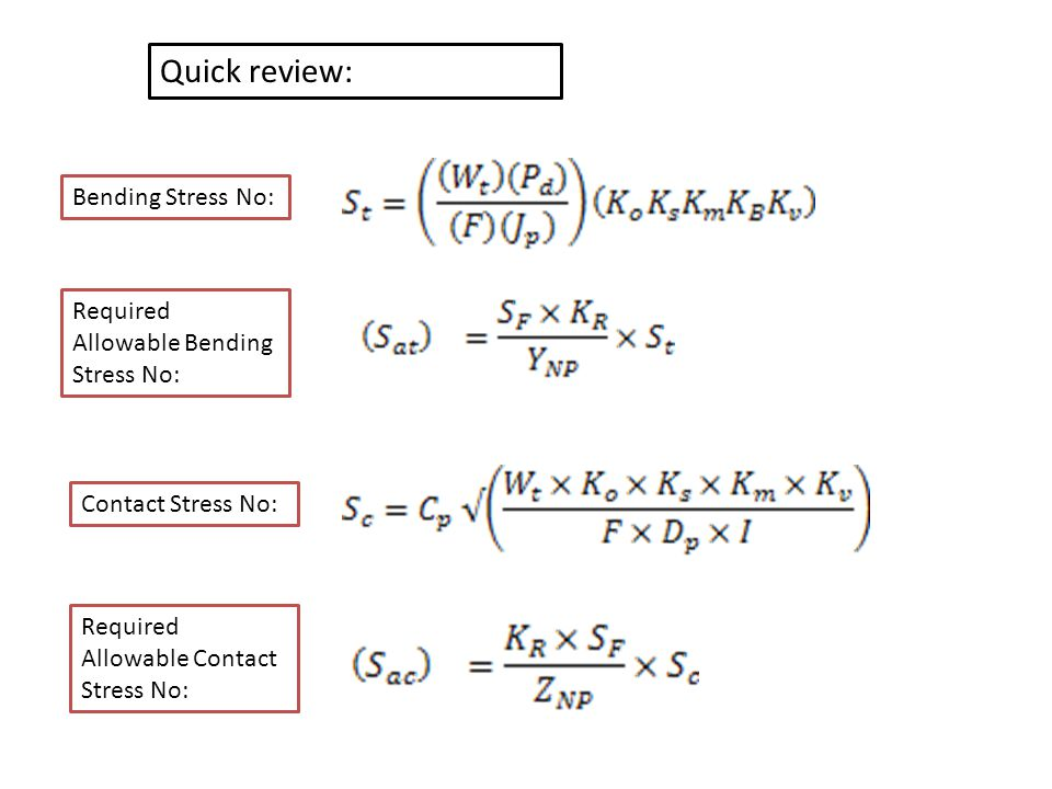Quick review: Bending Stress No: Required Allowable Bending Stress No: