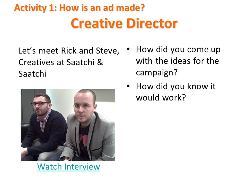 Creative Director Activity 1: How is an ad made