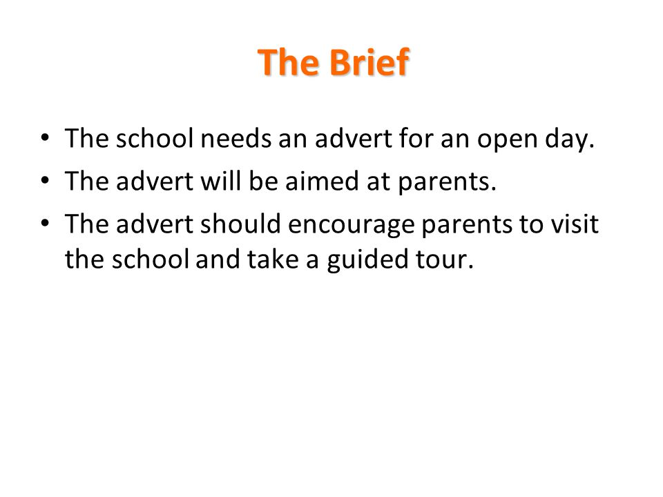 The Brief The school needs an advert for an open day.