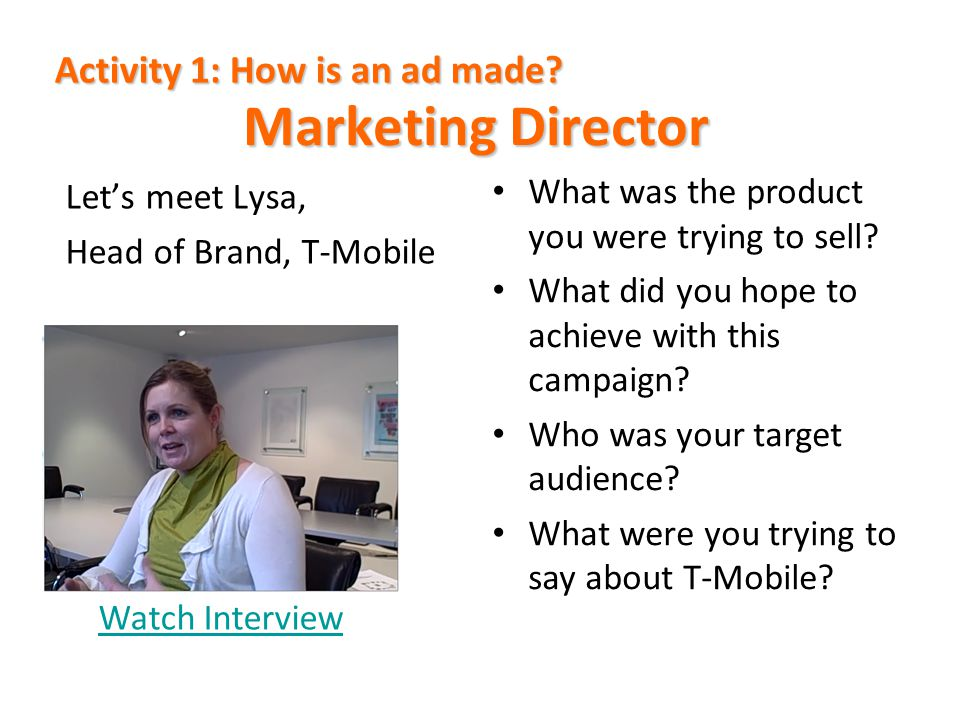 Marketing Director Activity 1: How is an ad made Let's meet Lysa,