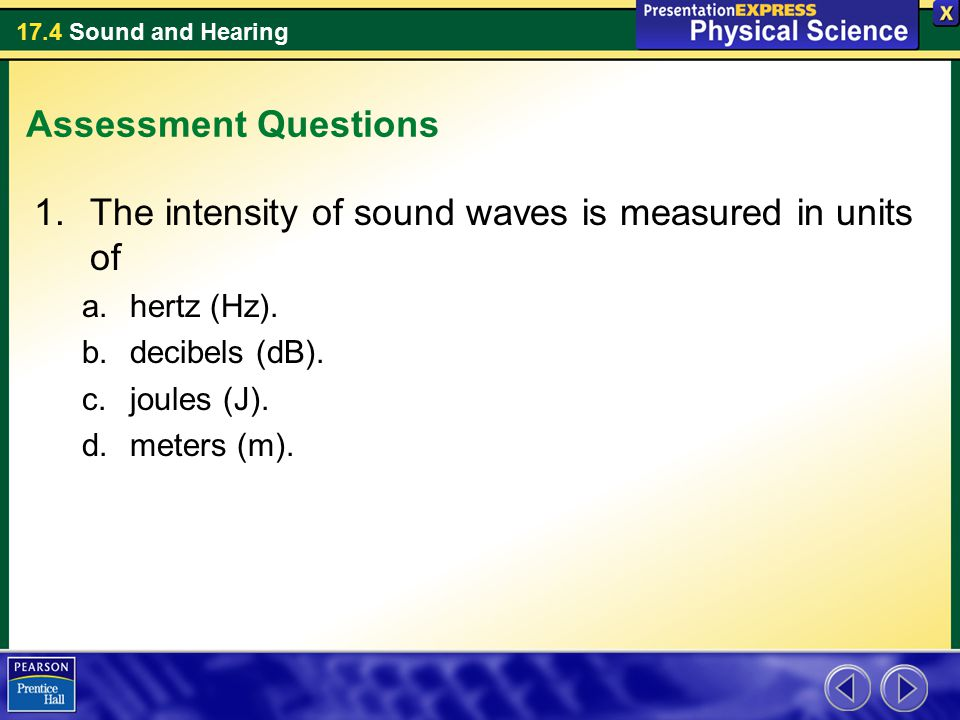 The intensity of sound waves is measured in units of