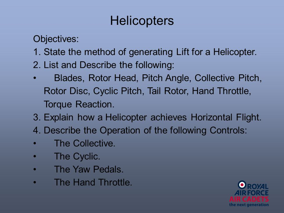 Helicopters Objectives: