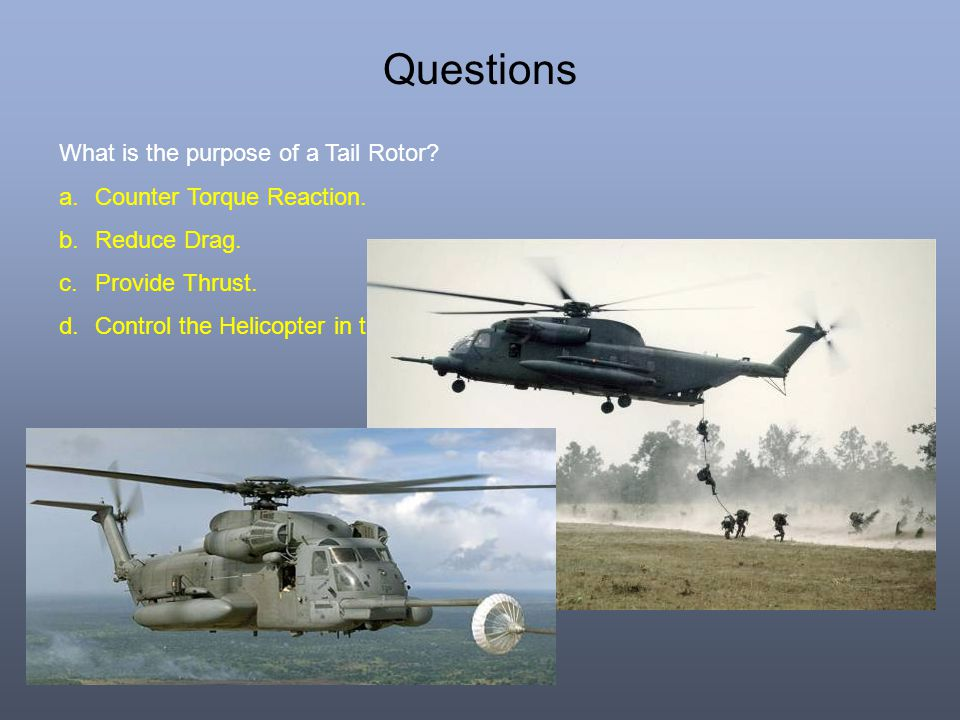 Questions What is the purpose of a Tail Rotor