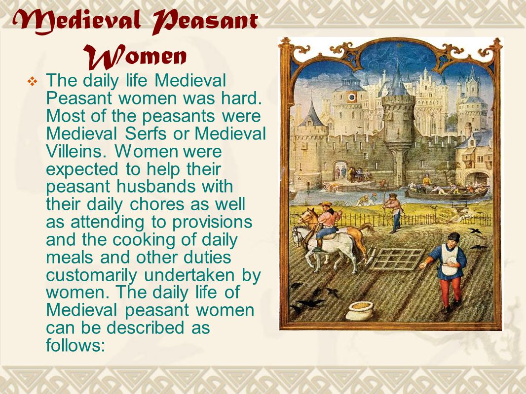 peasant life in the middle ages essay Domestic life of peasants in the middle ages many different classes of people existed in the middle ages each class had a certain and very different way of life than the other.