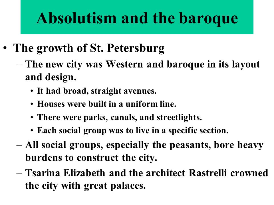 absolutism and baroque Absolutism was a type of government and baroque was a style of art and architecture.