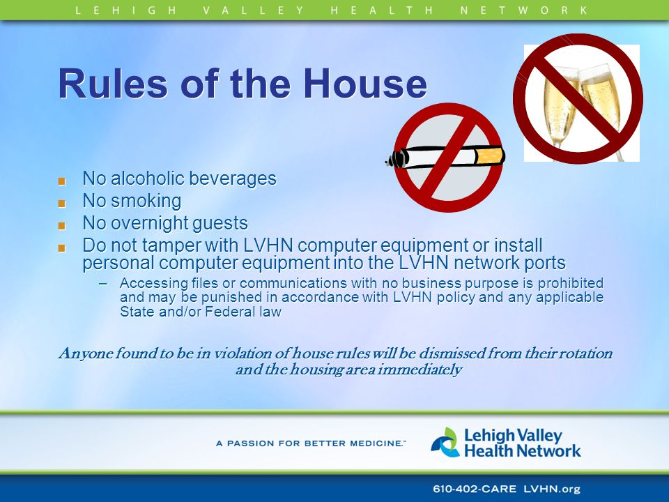 Rules of the House No alcoholic beverages No smoking