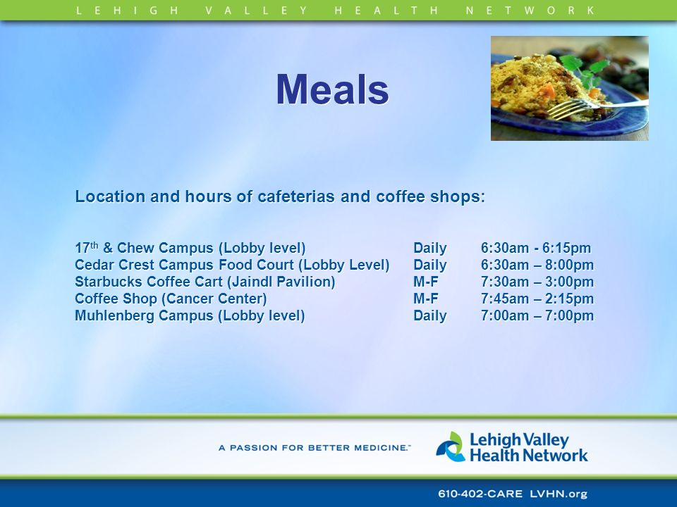 Meals Location and hours of cafeterias and coffee shops: