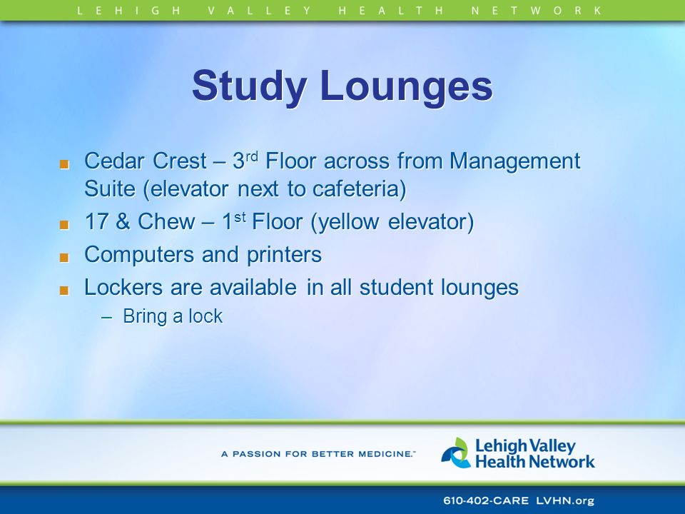 Study LoungesCedar Crest – 3rd Floor across from Management Suite (elevator next to cafeteria) 17 & Chew – 1st Floor (yellow elevator)
