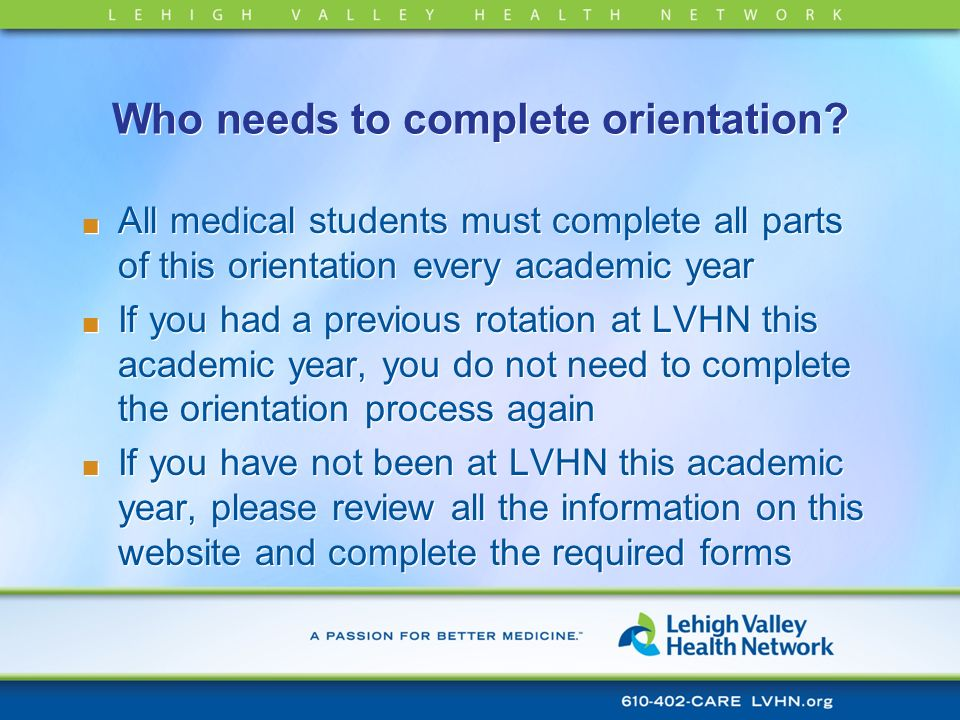 Who needs to complete orientation
