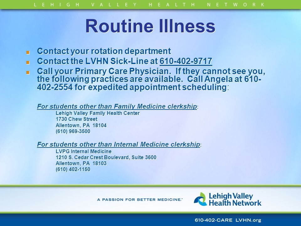 Routine Illness Contact your rotation department