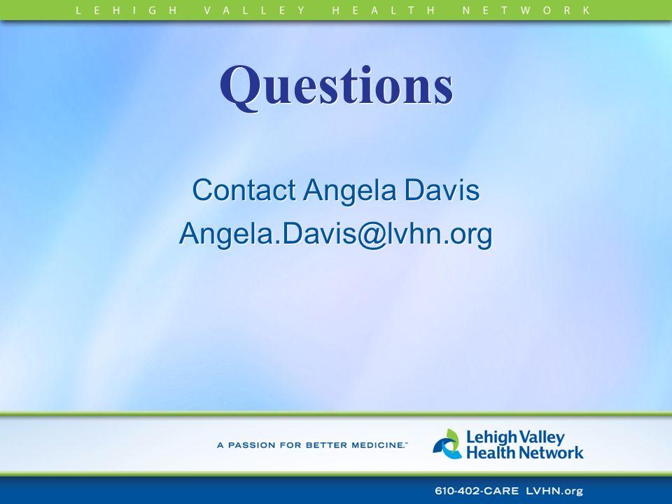 Contact Angela Davis Angela.Davis@lvhn.org