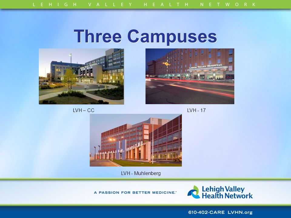 Three Campuses LVH – CC LVH - 17 LVH - Muhlenberg