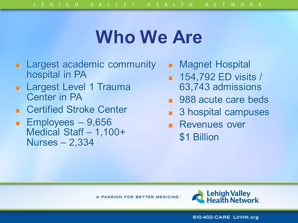 Who We Are Largest academic community hospital in PA