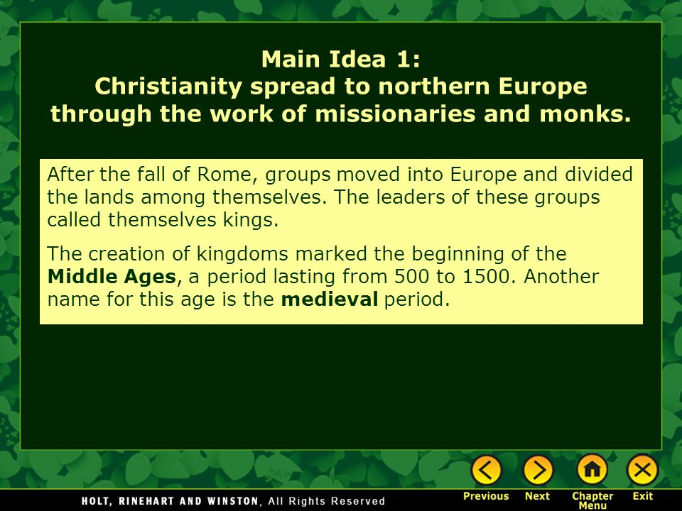 Main Idea 1: Christianity spread to northern Europe through the work of missionaries and monks.