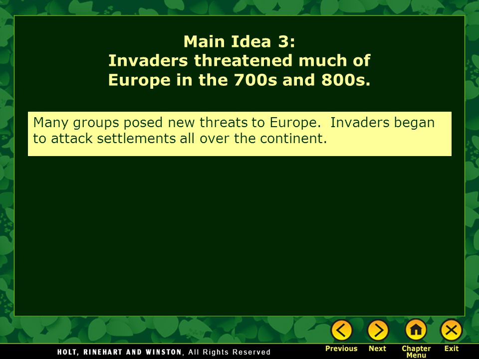 Main Idea 3: Invaders threatened much of Europe in the 700s and 800s.