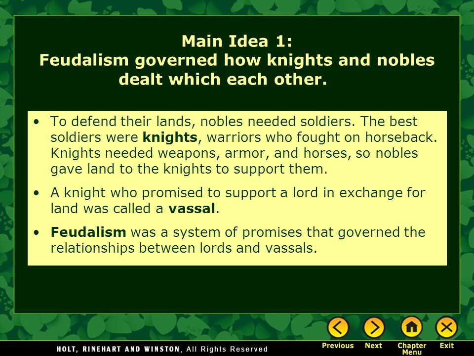 Main Idea 1: Feudalism governed how knights and nobles dealt which each other.