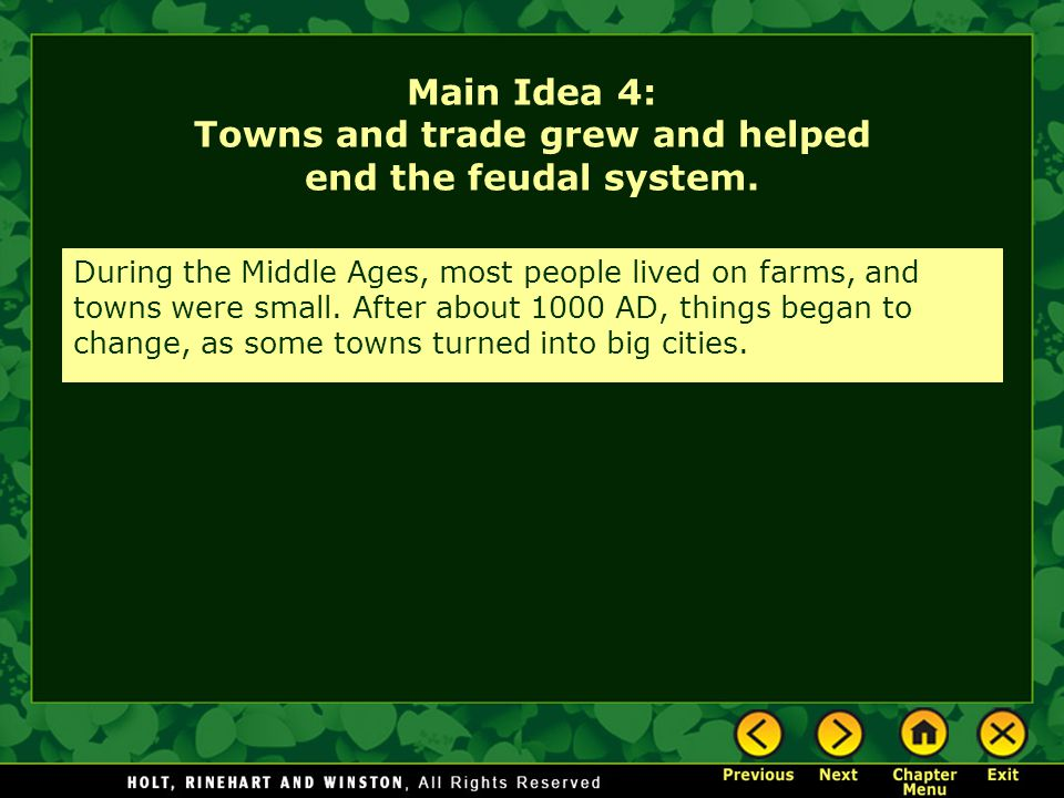 Main Idea 4: Towns and trade grew and helped end the feudal system.