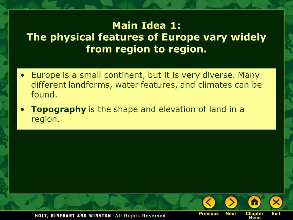 Main Idea 1: The physical features of Europe vary widely from region to region.