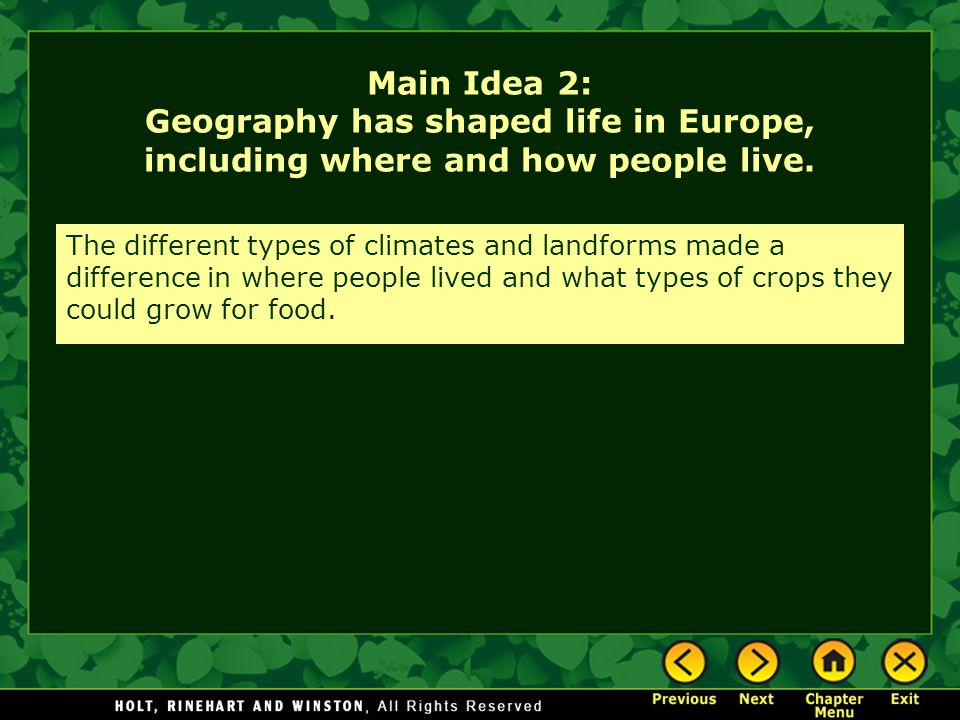 Main Idea 2: Geography has shaped life in Europe, including where and how people live.