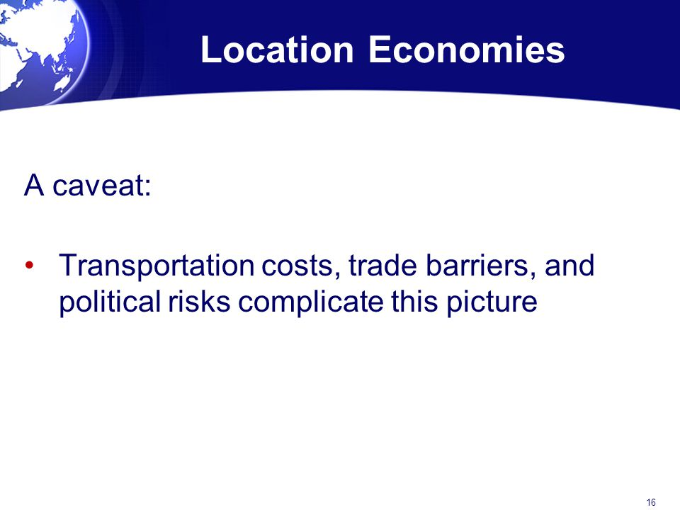Location Economies A caveat: