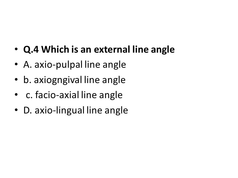 Q.4 Which is an external line angle
