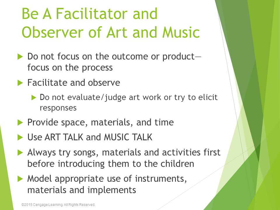 Be A Facilitator and Observer of Art and Music