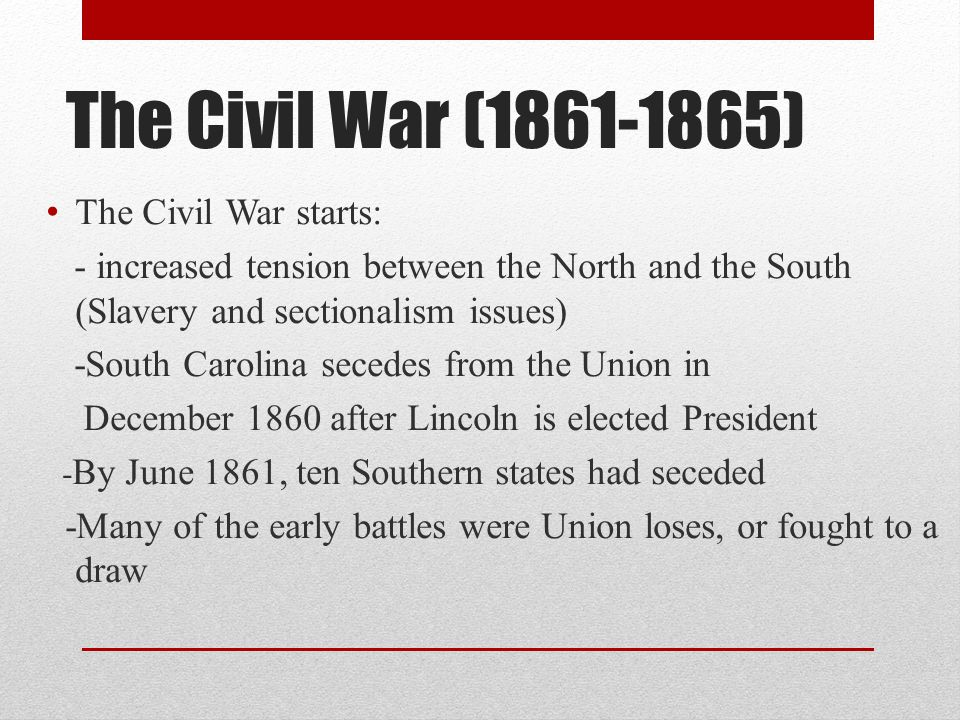 The Civil War ( ) The Civil War starts: