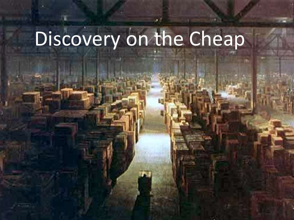 Discovery on the Cheap