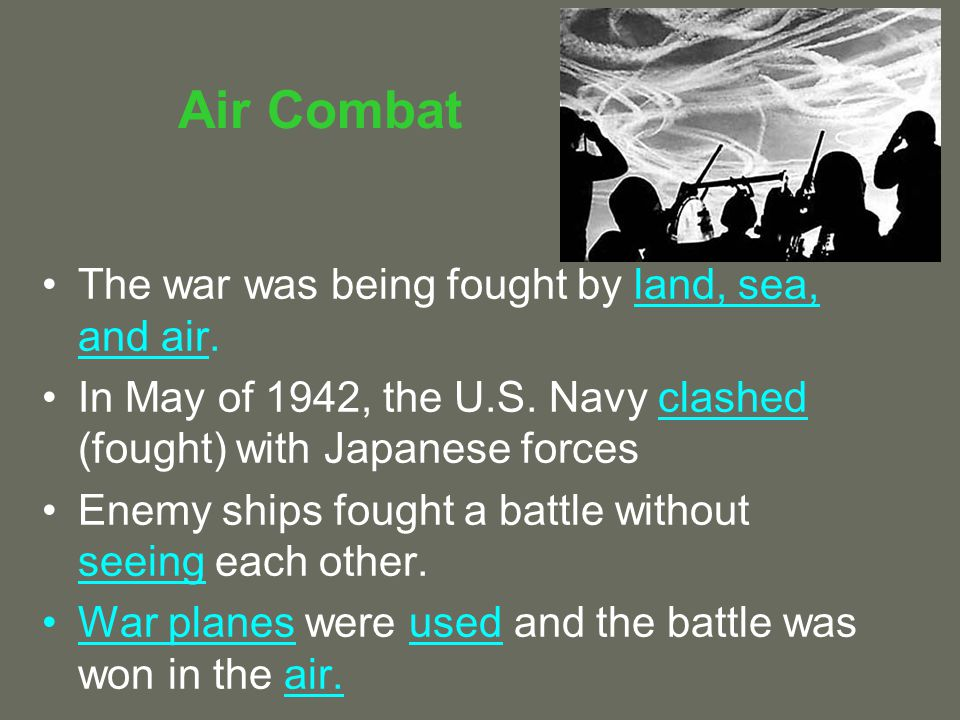 Air Combat The war was being fought by land, sea, and air.