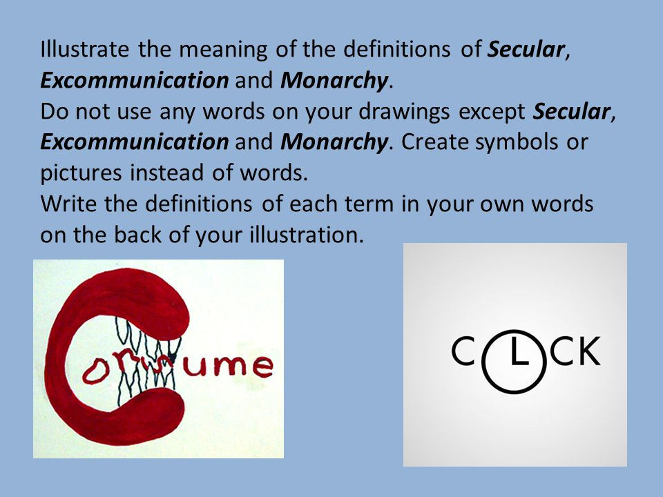 Illustrate the meaning of the definitions of Secular, Excommunication and Monarchy.