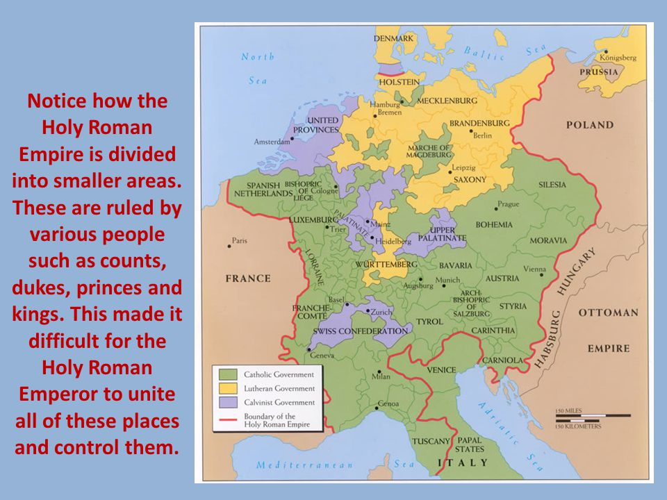 Notice how the Holy Roman Empire is divided into smaller areas.