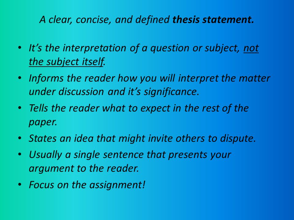 clear thesis Even once you have a general topic for your paper, you may be at a loss about what your thesis statement should be remember that your thesis paper should guide you as you write, so you want it to be strong and clear.