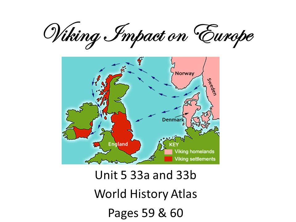 viking impact on northern europe Even before the viking raids began, the markets of europe to the the extreme northern tip of the island while the vikings were vikings' impact was.