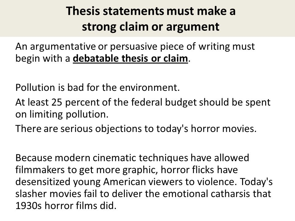 a thesis statement must make a claim that As we know, a thesis is a specific, debatable claim that is not simply a general observation, a question, or a list it must make a detailed argument that has consequences—stakes—for the reader.