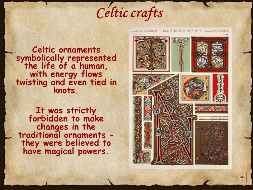 Celtic crafts Celtic ornaments symbolically represented the life of a human, with energy flows twisting and even tied in knots.