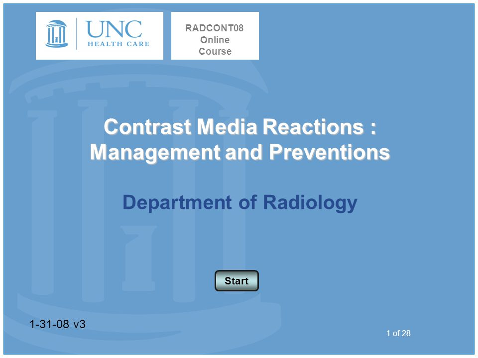 """RADCONT08 Online Course Contrast Media Reactions : Management and  Preventions Department of Radiology Welcome to UNC Health Care's course  """"Scripting:"""