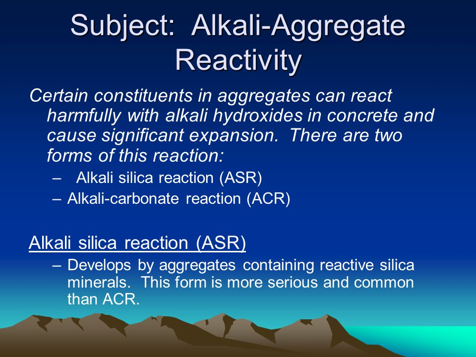 alkali aggregate reaction in concrete Alkali-silica reaction in concrete alkali-silica reaction (asr) can cause serious expansion and cracking in concrete, resulting in major structural problems and sometimes necessitating demolition this is a short introduction to asr - for more information, see the understanding cement book/ebook .