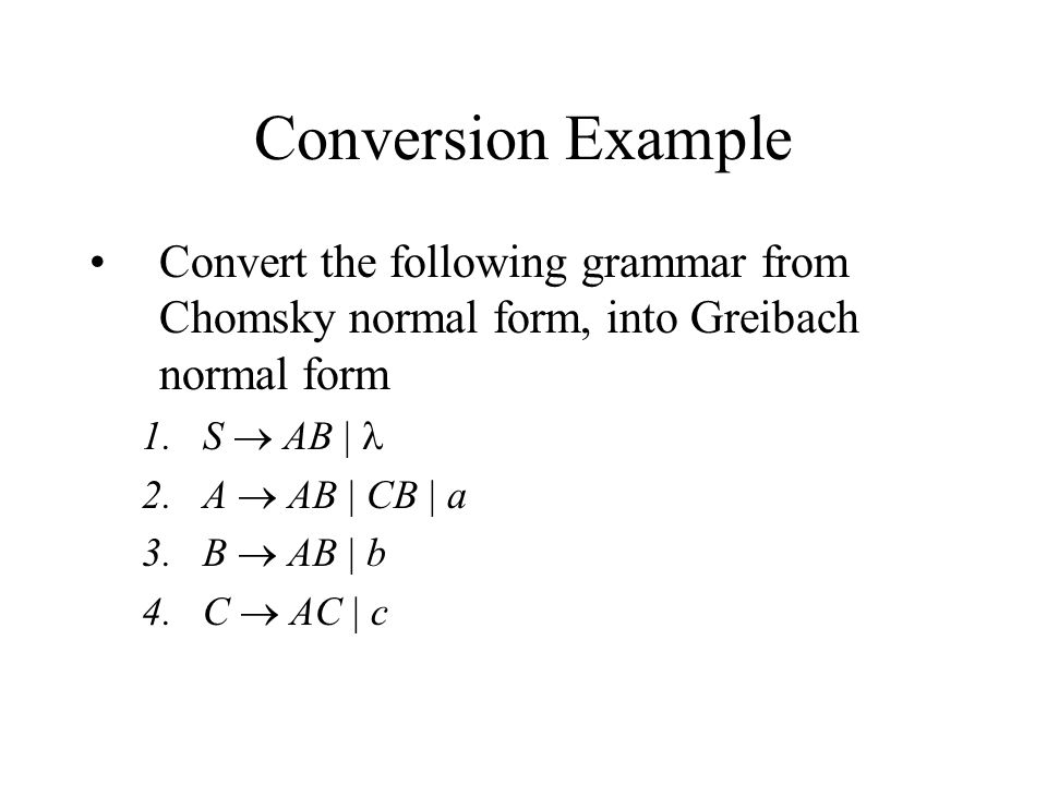 Conversion of a Chomsky normal form grammar to Greibach normal ...