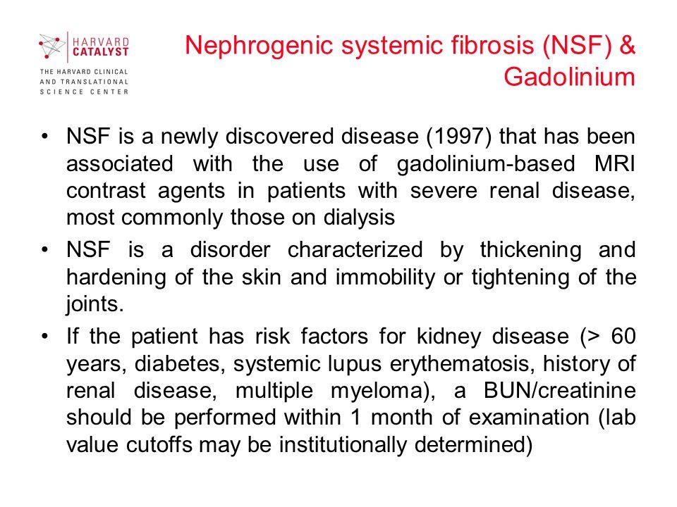 Nephrogenic systemic fibrosis (NSF) & Gadolinium