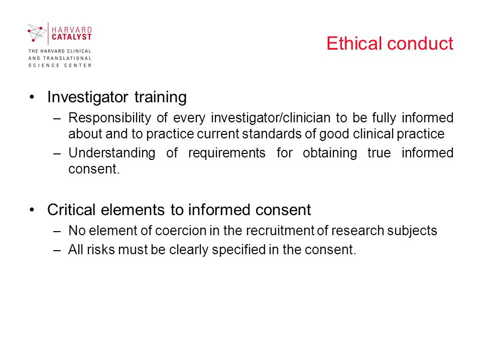 Ethical conduct Risk/benefit considerations