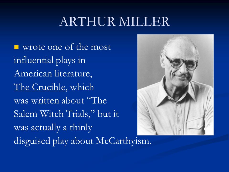 an analysis of the crucible as a play written by arthur miller Author miller in his play, uses the title the crucible as an analogy for the situation   dynamic and static characters in arthur miller's play the crucible (632.
