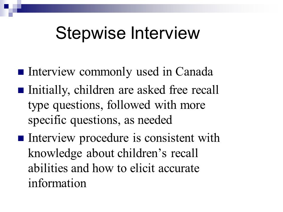 Stepwise Interview Interview commonly used in Canada