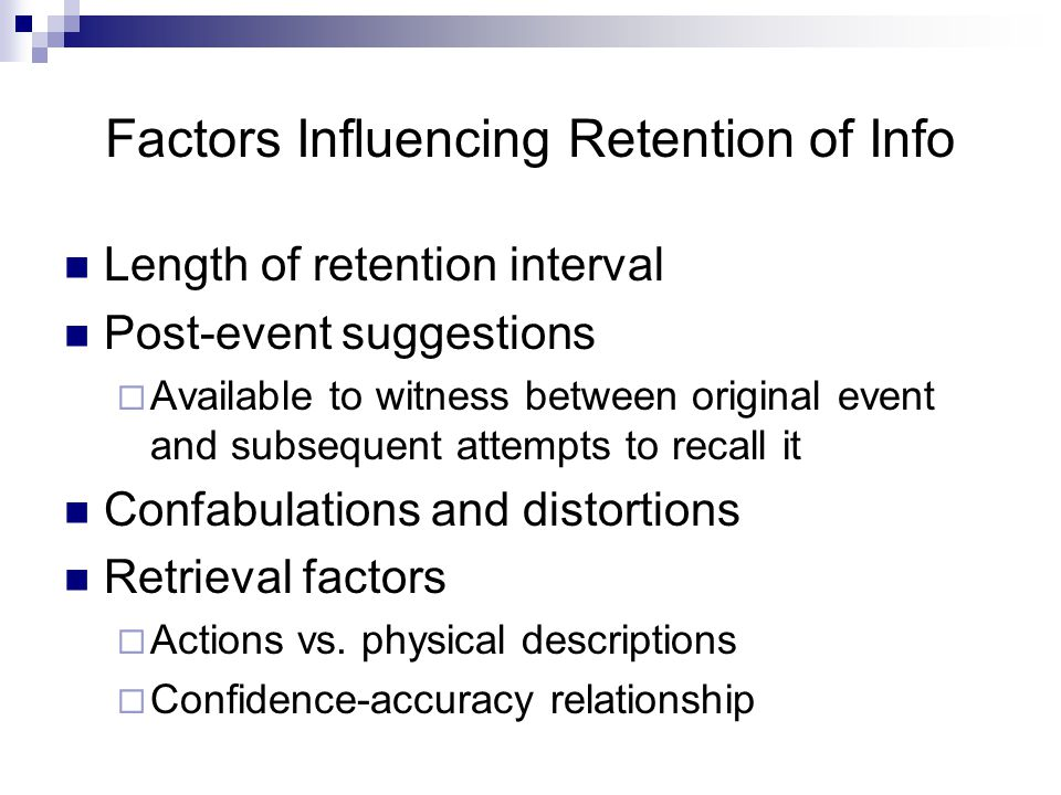 Factors Influencing Retention of Info