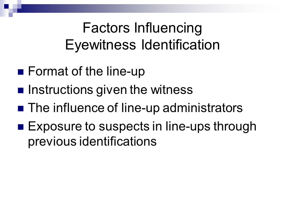 Factors Influencing Eyewitness Identification