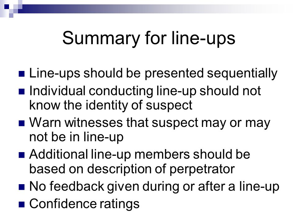 Summary for line-ups Line-ups should be presented sequentially